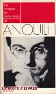 Image de Anouilh et les Critiques de notre temps.