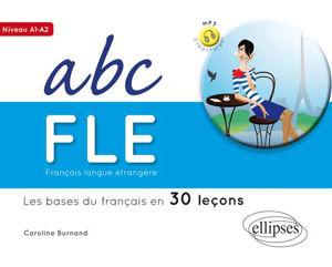 Image de ABC FLE.Les bases du français en 30 leçons. Niveau A1A2. Avec fichiers audio
