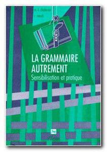 Image de La grammaire autrement - Sensibilisation et pratique
