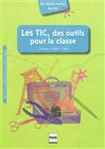 Image de Les TIC, des outils pour la classe