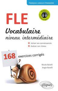 Image de FLE. vocabulaire niveau intermédiaire. 168 exercices corrigés