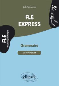 Image de FLE Express. Grammaire. Autoévaluation. Niveau 2 (B1-B2)