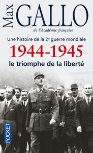 Image de 1944-1945 le triomphe de la liberté - Une histoire de la 2e guerre mondiale