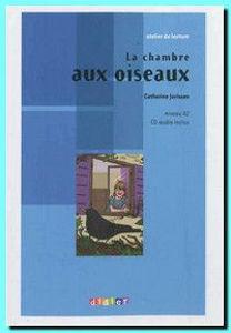 Image de La chambre aux oiseaux (DELF A2 - avec CD)