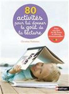 Image de 80 activités pour lui donner le goût de la lecture