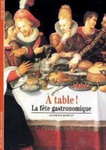 Image de A table! : la fête gastronomique