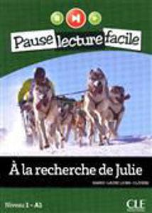 Image de A la recherche de Julie - Pause lecture facile niveau 1 - A1 (adolescents)