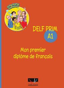 Image de DELF PRIM A1 MON PREMIER DIPLOME DE FRANCAIS - ELEVE