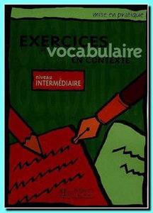 Image de Exercices de Vocabulaire en contexte Niveau Intermédiaire