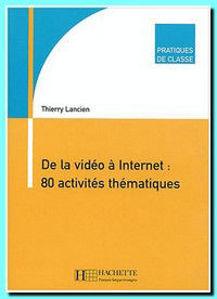 Image de De la Vidéo à Internet: 80 activités thématiques