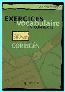 Image de Exercices de Vocabulaire en contexte Débutant Corrigés