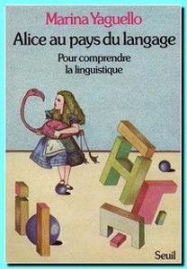 Image de Alice au pays du langage - Pour comprendre la linguistique