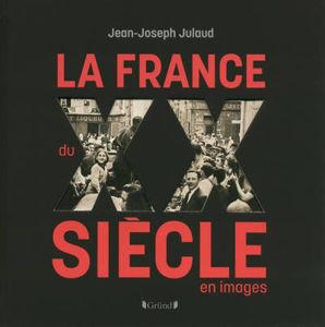 Image de La France du XXe siècle en images