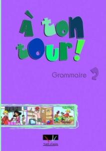 Image de A ton tour 2 Grammaire de l'élève