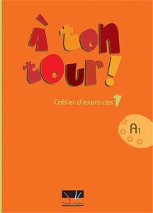Image de A ton tour 1 - cahier d'exercices