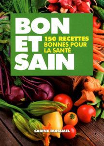 Image de Bon et Sain - 150 recettes bonnes pour la santé