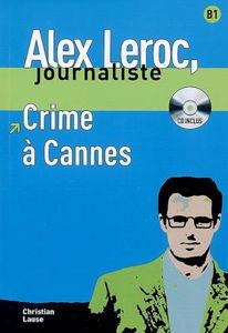 Image de Alex Leroc, journaliste - Crime à Cannes (DELF B1 avec CD)
