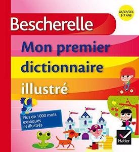 Image de Mon premier dictionnaire illustré : GS, CP, CE1, 5-7 ans