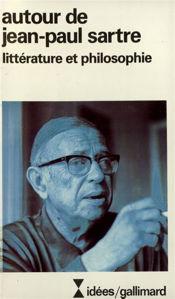 Image de Autour de Jean-Paul Sartre. Littérature et philosophie.