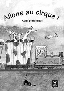 Image de Allons au cirque ! - Guide Pédagogique