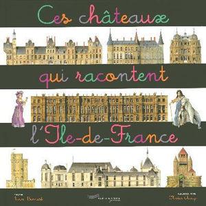 Image de Ces châteaux qui racontent l'Ile-de-France