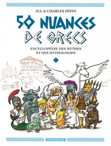 Image de 50 nuances de Grecs : encyclopédie des mythes et des mythologies Volume 1
