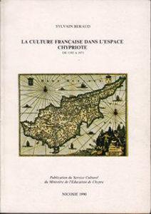 Image de La culture française dans l'espace chypriote de 1192 à 1571 et de 1800 à 1971