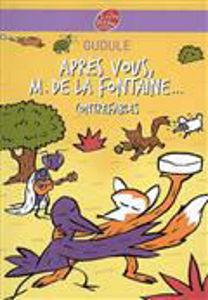 Image de Après vous, M. de La Fontaine - Contrefables