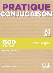 Image de Pratique conjugaison A1/A2 : 500 exercices avec règles : corrigés inclus