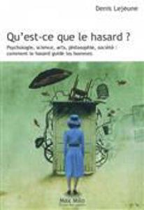 Image de Qu'est-ce que le hasard ? : psychologie, science, arts, philosophie, société : comment le hasard guide les hommes