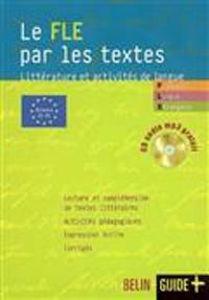 Image de Le FLE par les textes. Littérature et activités de langue + 1CD Audio