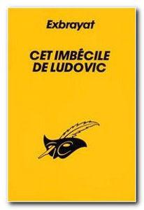 Image de Cet imbécile de Ludovic