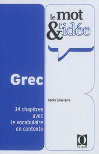Image de Le mot et l'idée : grec : 34 chapitres avec le vocabulaire en contexte