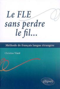 Image de Le FLE sans perdre le fil : méthode de français langue étrangère