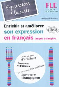 Image de Expressions à la carte : enrichir et améliorer son expression en français langue étrangère : FLE, niveau intermédiaire
