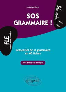 Image de FLE. SOS Grammaire. L'essentiel de la grammaire en 40 fiches avec exercices corrigés (Niveau 2)(Français langues étrangères)
