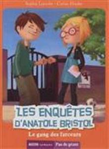 Image de Les enquêtes d'Anatole Bristol 1 - Le gang des farceurs