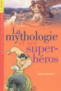 Image de La Mythologie et ses super-héros