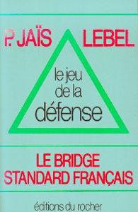 Image de Le Jeu de la Défense (Le Bridge Standard Français)