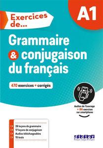Image de Exercices de grammaire et conjugaison, A1 : 470 exercices + corrigés
