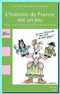 Image de L'histoire de France est un jeu : 100 jeux pour re-visiter les grandes dates de l'Histoire