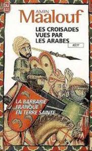 Image de Les Croisades vues par les Arabes. La Barbarie franque en Terre Sainte