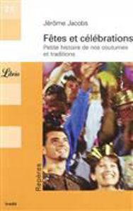 Image de Fêtes et Célébrations. Petite Histoire de nos coutumes et traditions
