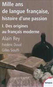 Image de Mille ans de langue française tome 1 - des origines au français moderne