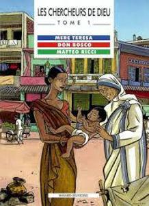 Image de Les Chercheurs de Dieu: Mère Térésa, Don Bosco, Matteo Ricci. Tome 1