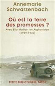 Image de Où est la terre des promesses ? : avec Ella Maillart en Afghanistan, 1939-1940