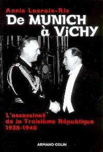 Image de De Munich à Vichy - L'assassinat de la Troisième République (1938-1940)