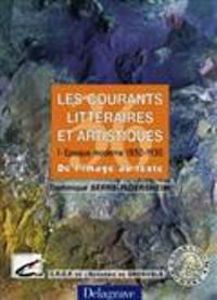 Image de Les Courants Littéraires et artistiques. Tome 1 Epoque moderne 1850-1930. De l'image au texte