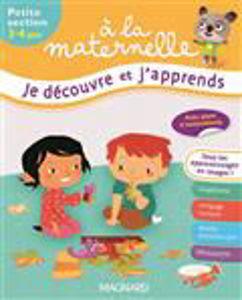 Image de A la maternelle, je découvre et j'apprends : petite section, 3-4 ans