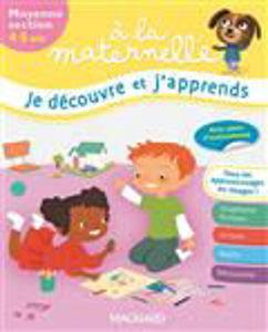 Image de A la maternelle, je découvre et j'apprends : moyenne section, 4-5 ans